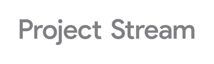 """Google: Project Stream получил «очень положительные» отзывы"""""""