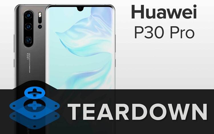 """Вскрытие Huawei P30 Pro: смартфон обладает посредственной ремонтопригодностью"""""""