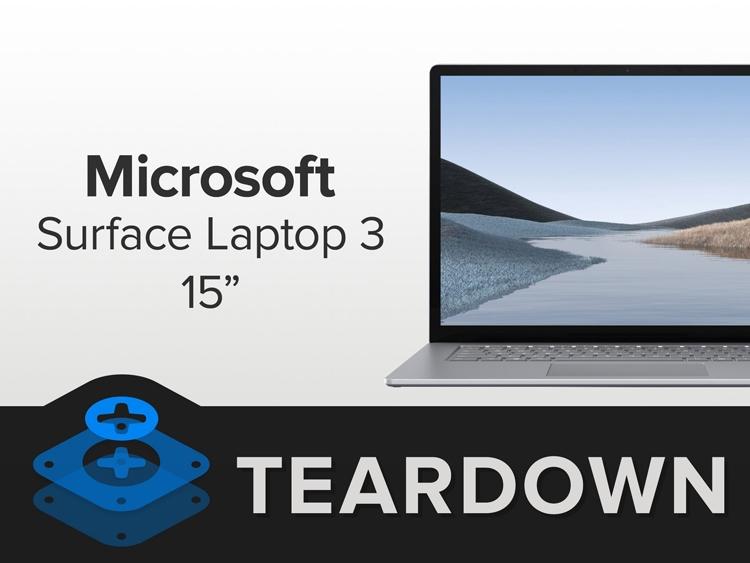 Вскрытие Microsoft Surface Laptop 3: ноутбук вполне ремонтопригоден