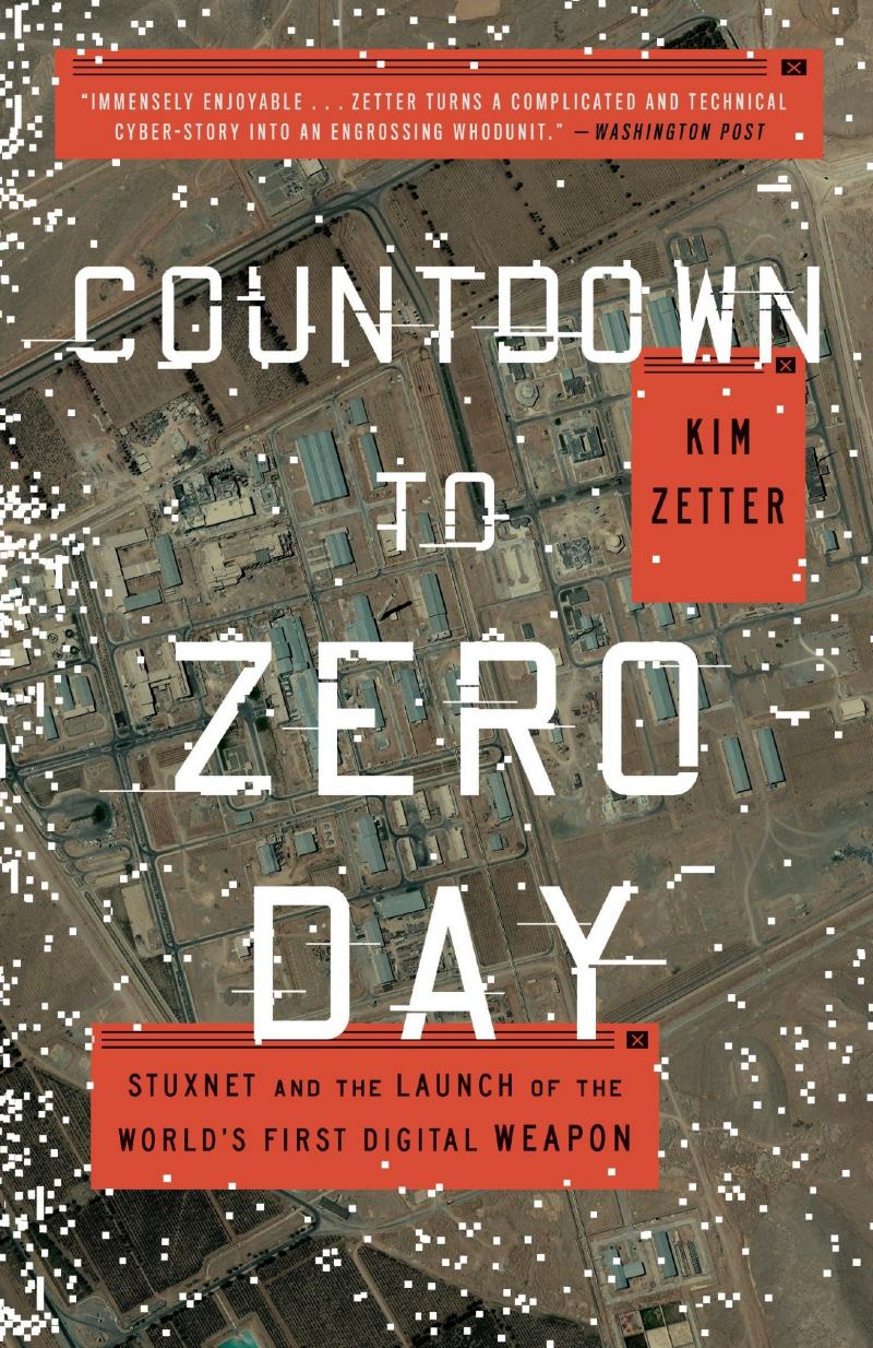 Countdown to day zero – книга Ким Зеттер о Stuxnet и появлении кибероружия