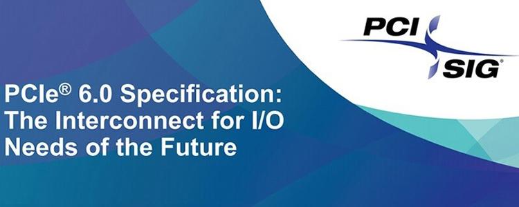 Работы над спецификацией PCIe 6.0 близятся к завершению— утверждены почти окончательные параметры